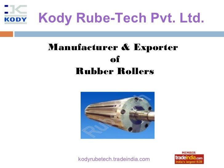 Kody Rube-Tech Pvt. Ltd. Manufacturer & Exporter           of     Rubber Rollers               roto1234      kodyrubetech....