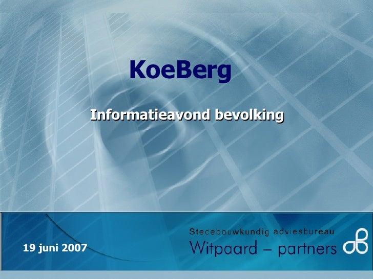Informatieavond bevolking KoeBerg   19 juni 2007