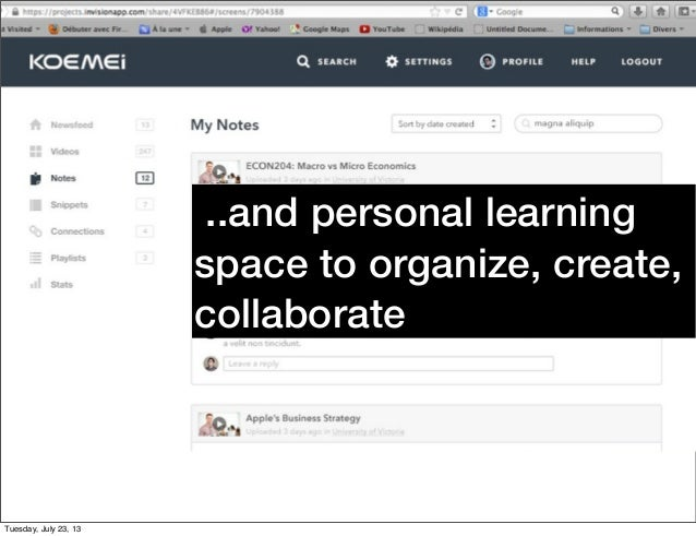 ..and personal learning space to organize, create, collaborate Tuesday, July 23, 13