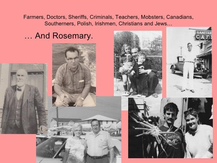 Farmers, Doctors, Sheriffs, Criminals, Teachers, Mobsters, Canadians,        Southerners, Polish, Irishmen, Christians and...