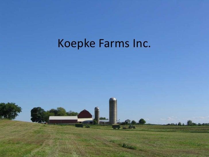 Koepke Farms Inc.<br />