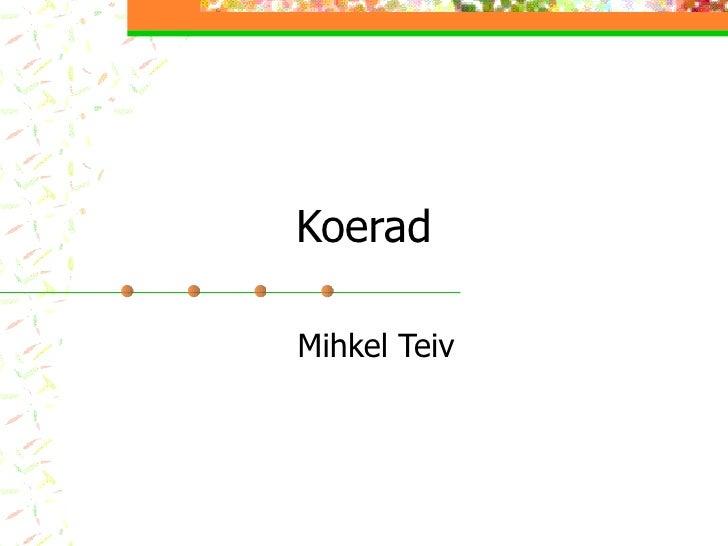 Koerad Mihkel Teiv
