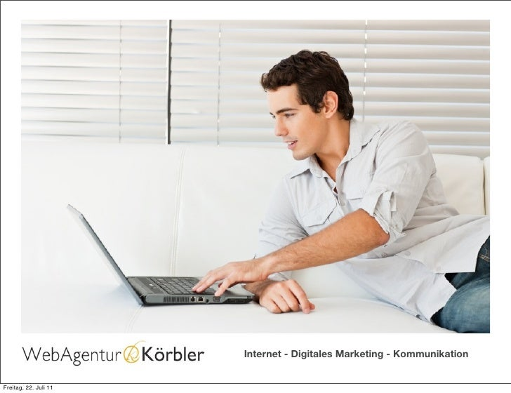 Internet - Digitales Marketing - KommunikationFreitag, 22. Juli 11