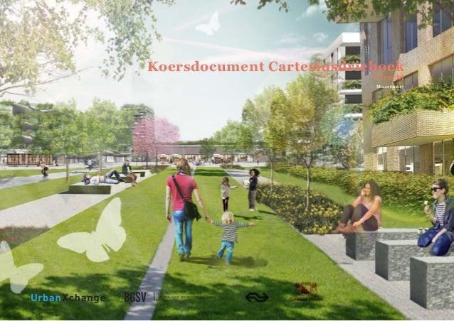 Koersdocument Cartesiusdriehoek, Utrecht 1 BGSV bureau voor stedenbouw en landschap Koersdocument Cartesiusdriehoek Utrec...