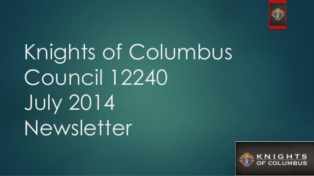 Knights of Columbus Council 12240 July 2014 Newsletter