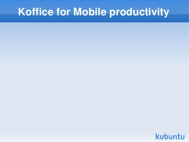 Koffice for Mobile productivity