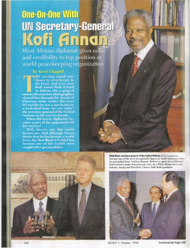 First Black secretary-general of the United Nations, Kofi Annan has become one ofthe most recognizable figures in world di...
