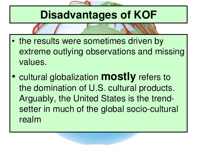 The Criticism of KOF Although the KOF index can give us an idea of overall globalisation, it has got some critics, particu...