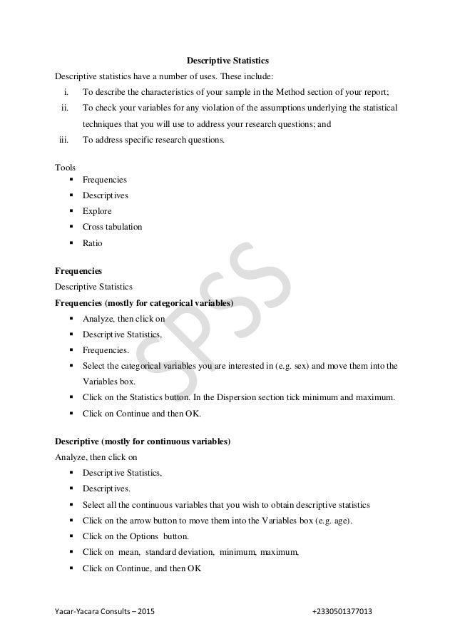 Yacar-Yacara Consults – 2015 +2330501377013 Descriptive Statistics Descriptive statistics have a number of uses. These inc...