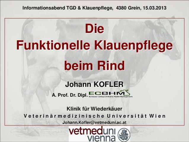 Informationsabend TGD & Klauenpflege, 4380 Grein, 15.03.2013           DieFunktionelle Klauenpflege                   beim...