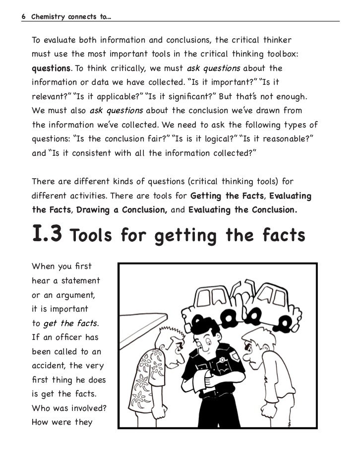 """tools of critical thinking Critical = evaluative to avoid misunderstanding, we need to understand what it  isn't: critical thinking is not necessarily being """"critical"""" and."""