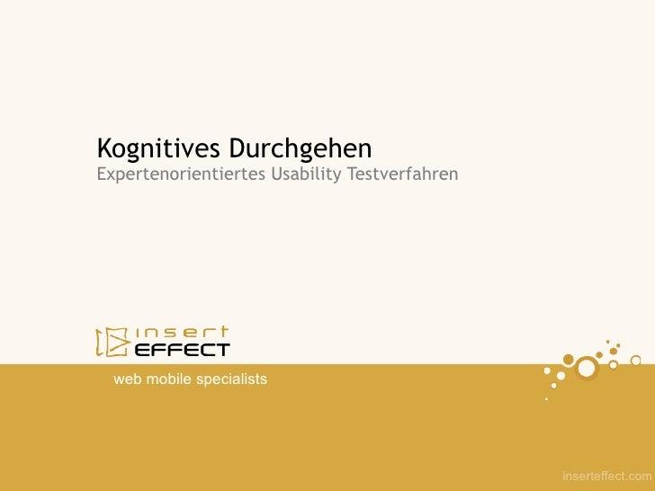 Kognitives DurchgehenExpertenorientiertes Usability Testverfahren  web mobile specialists                                 ...