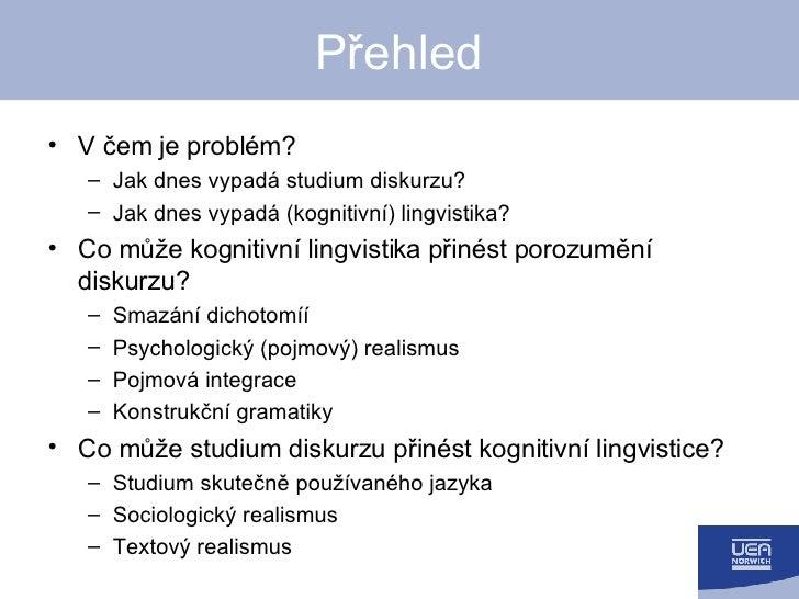 Kognitivní dimenze diskurzu: Konstrukční gramatiky a pojmová integrace Slide 2