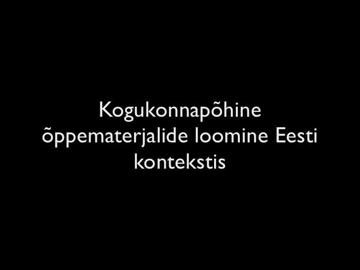 Kogukonnapõhine õppematerjalide loomine Eesti         kontekstis