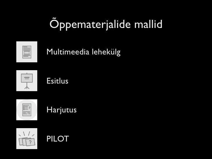 Õppematerjalide mallid  Multimeedia lehekülg   Esitlus   Harjutus   PILOT