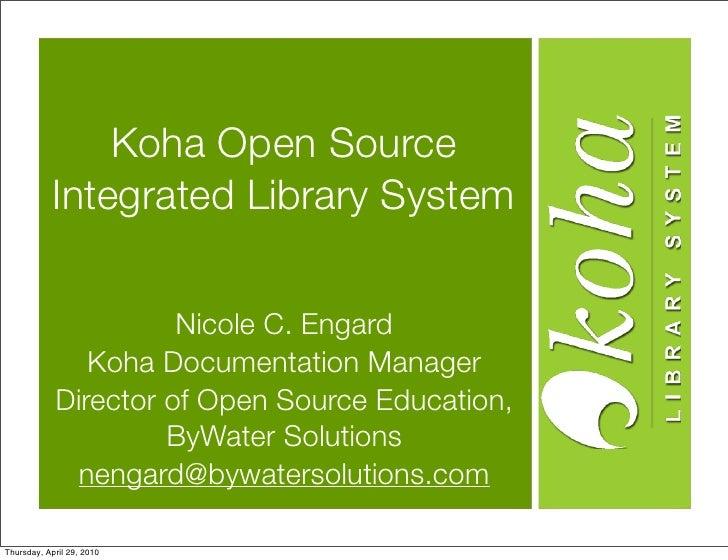 Koha Open Source             Integrated Library System                         Nicole C. Engard                Koha Docume...