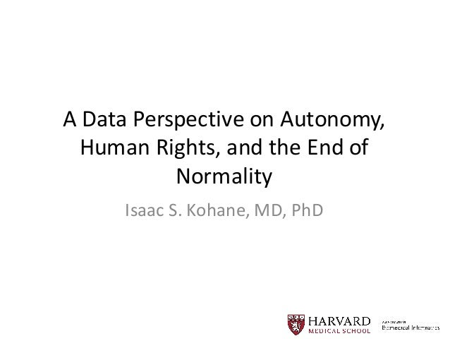 A  Data  Perspective  on  Autonomy,   Human  Rights,  and  the  End  of   Normality Isaac  S.  K...