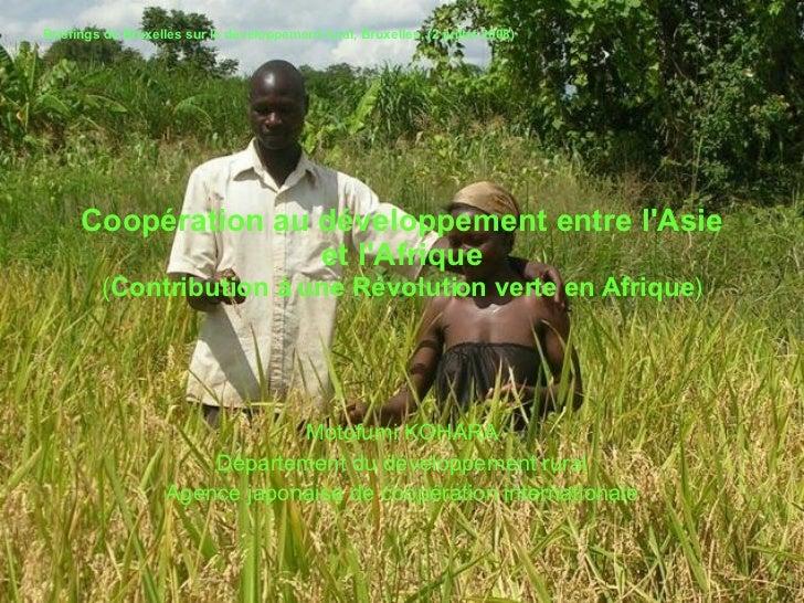 Coopération au développement entre l'Asie et l'Afrique ( Contribution à une Révolution verte en Afrique ) Motofumi KOHARA ...