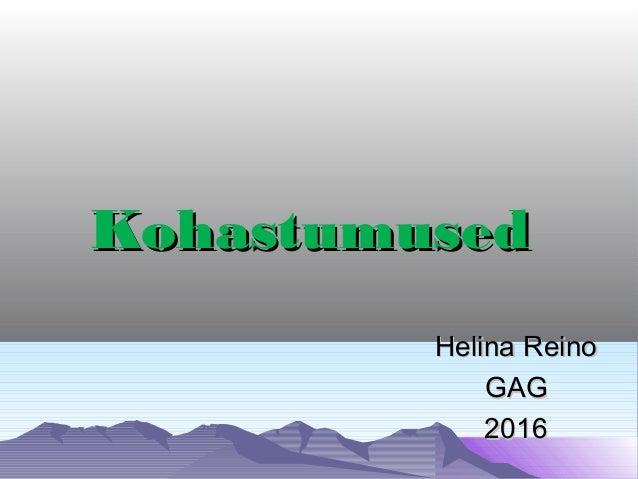 KohastumusedKohastumused Helina ReinoHelina Reino GAGGAG 20162016