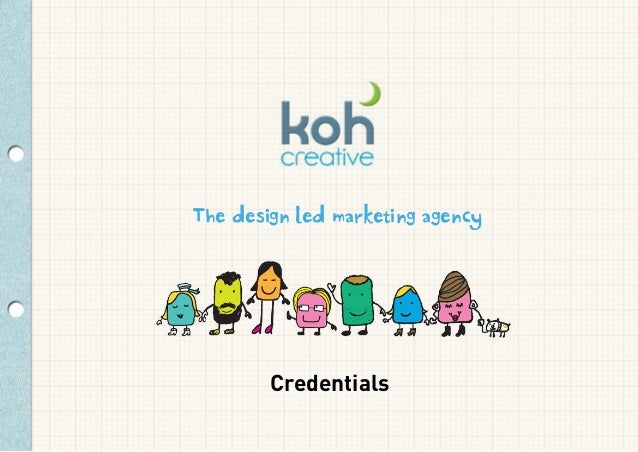 The design led marketing agency  Credentials