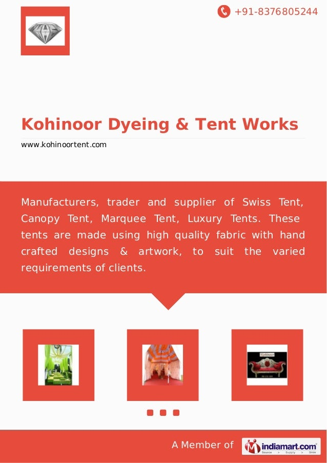 +91-8376805244  Kohinoor Dyeing & Tent Works  www.kohinoortent.com  Manufacturers, trader and supplier of Swiss Tent,  Can...
