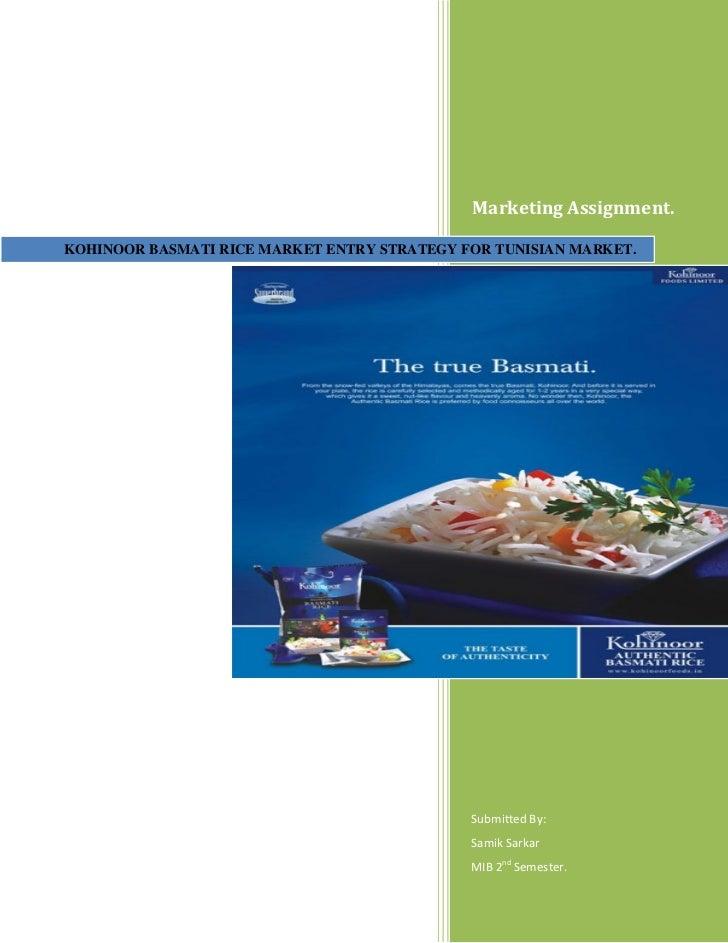 Marketing Assignment.KOHINOOR BASMATI RICE MARKET ENTRY STRATEGY FOR TUNISIAN MARKET.                                     ...