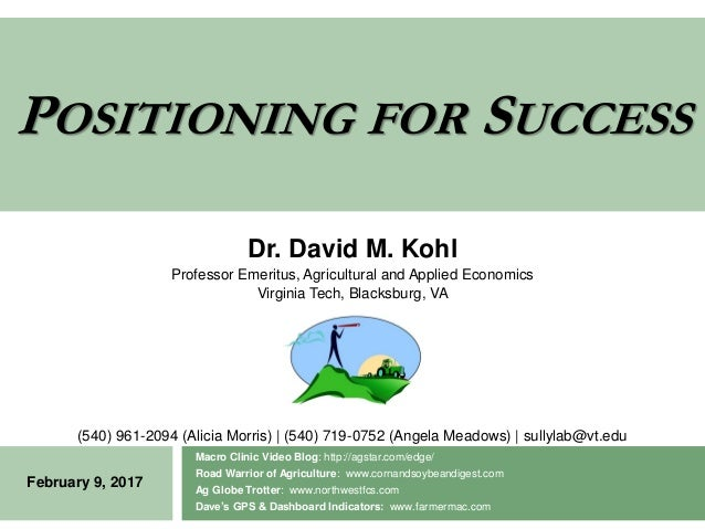 POSITIONING FOR SUCCESS Macro Clinic Video Blog: http://agstar.com/edge/ Road Warrior of Agriculture: www.cornandsoybeandi...