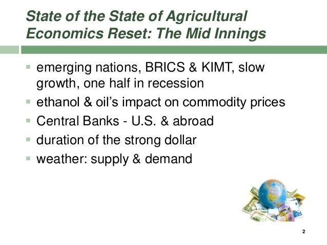 State of the State of Agricultural Economics Reset: The Mid Innings  emerging nations, BRICS & KIMT, slow growth, one hal...