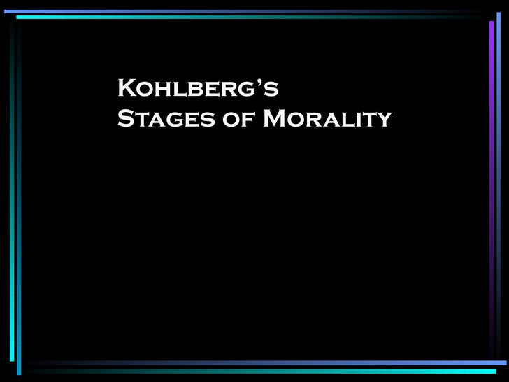 Kohlberg's  Stages of Morality