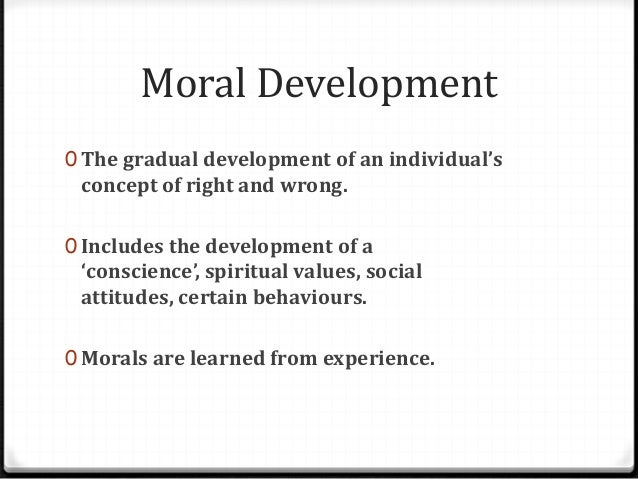 the philosophy of moral development essays on moral development At this stage a baby may start to develop it's first moral feelings towards pleasure  and  moral development of an adolescent essay  controversy ethics, or  moral philosophy, as a field of intellectual inquiry developed in the.