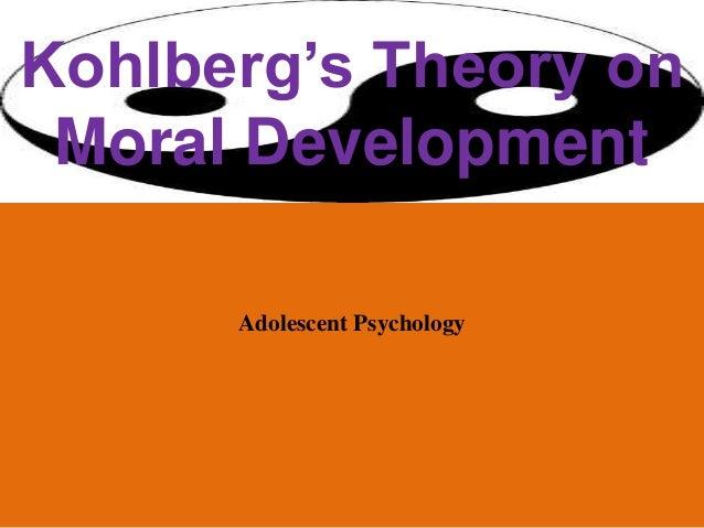 Kohlberg's Theory on Moral Development Adolescent Psychology