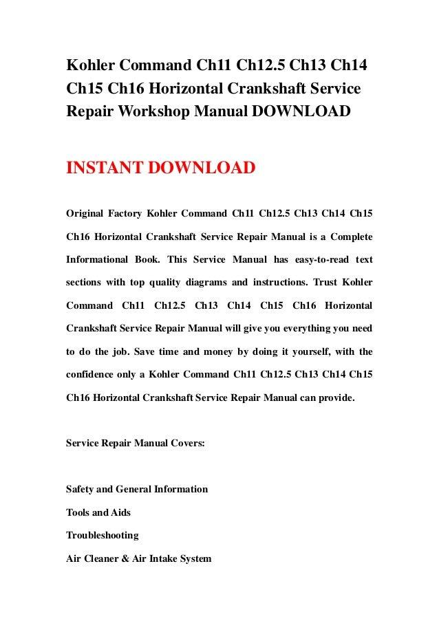 Kohler Mand Ch11 Ch125 Ch13 Ch14 Ch15 Ch16 Horizontal Crankshaft. Kohler Mand Ch11 Ch125 Ch13 Ch14ch15 Ch16 Horizontal Crankshaft Servicerepair Workshop Manual Downloadinstant Download. Wiring. Kohler Ch15 Wiring Diagram At Scoala.co