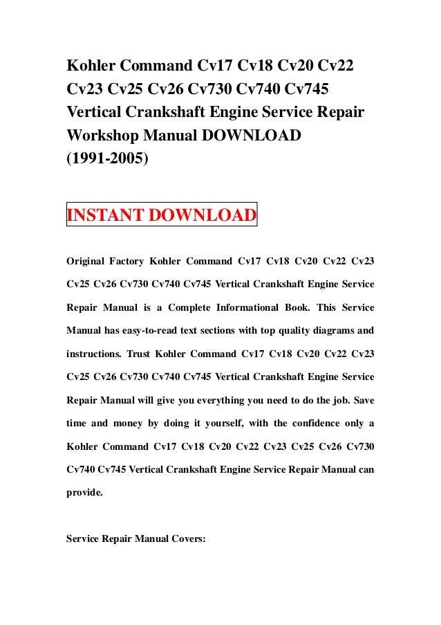kohler command cv17 cv18 cv20 cv22 cv23 cv25 cv26 cv730 cv740 cv745 v rh slideshare net kohler cv20s repair manual kohler cv20s repair manual