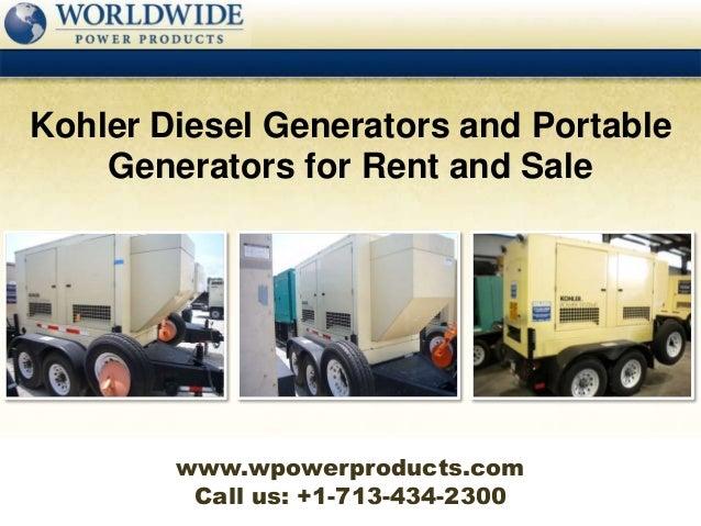 Kohler Diesel Generators and Portable    Generators for Rent and Sale        www.wpowerproducts.com         Call us: +1-71...