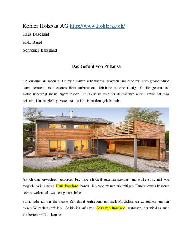 Kohler Holzbau AG http://www.kohlerag.ch/ Haus Baselland Holz Basel Schreiner Baselland Das Gefühl von Zuhause Ein Zuhause...