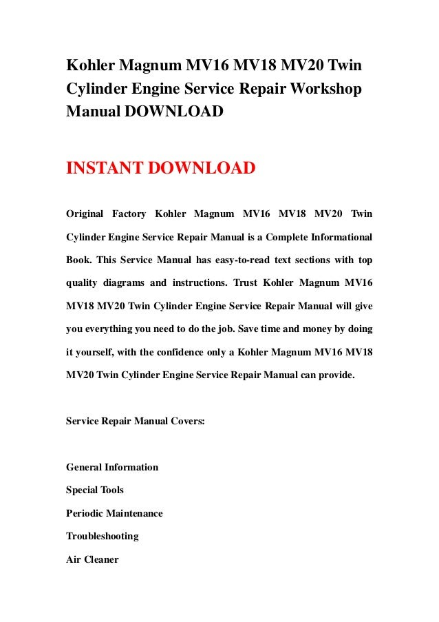 Kohler magnum mv16 mv18 mv20 twin cylinder engine service repair work…