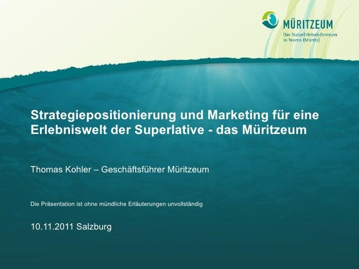 Strategiepositionierung und Marketing für eine Erlebniswelt der Superlative - das Müritzeum Thomas Kohler – Geschäftsführe...
