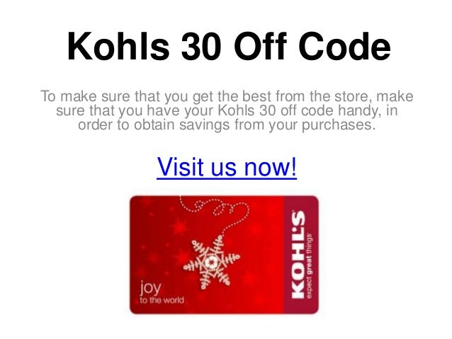 Sep 30,  · Kohls coupons 30% off: promo codes, coupon code September , Kohl's is a popular shopping area in America with wide range of premium clothing for men and women.