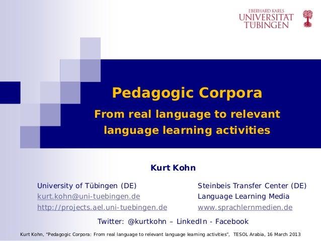 Pedagogic Corpora                               From real language to relevant                                 language le...