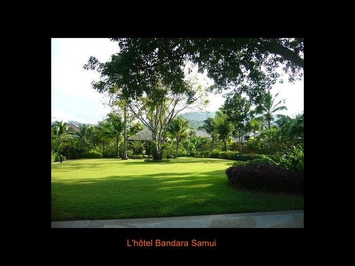 L'hôtel Bandara Samui