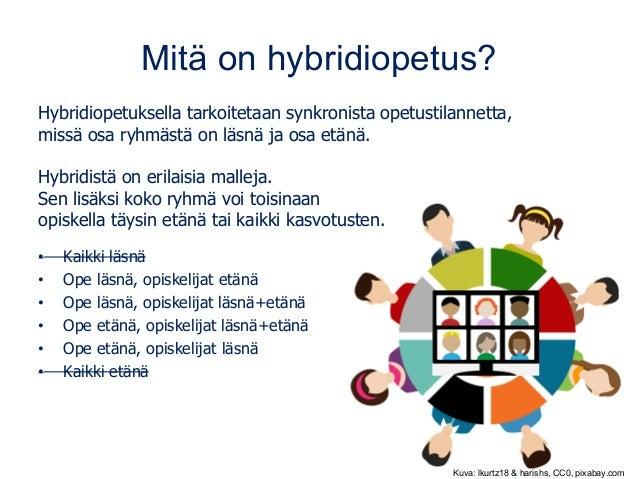 Mitä on hybridiopetus? Hybridiopetuksella tarkoitetaan synkronista opetustilannetta, missä osa ryhmästä on läsnä ja osa et...