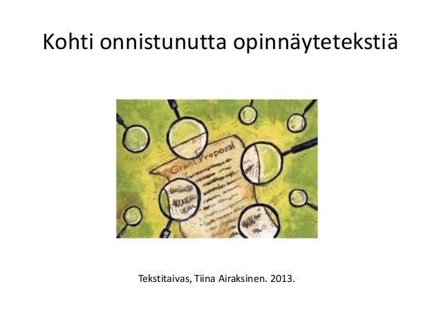 Kohti onnistunutta opinnäytetekstiä  Tekstitaivas, Tiina Airaksinen. 2013.