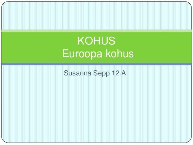 KOHUS Euroopa kohus Susanna Sepp 12.A