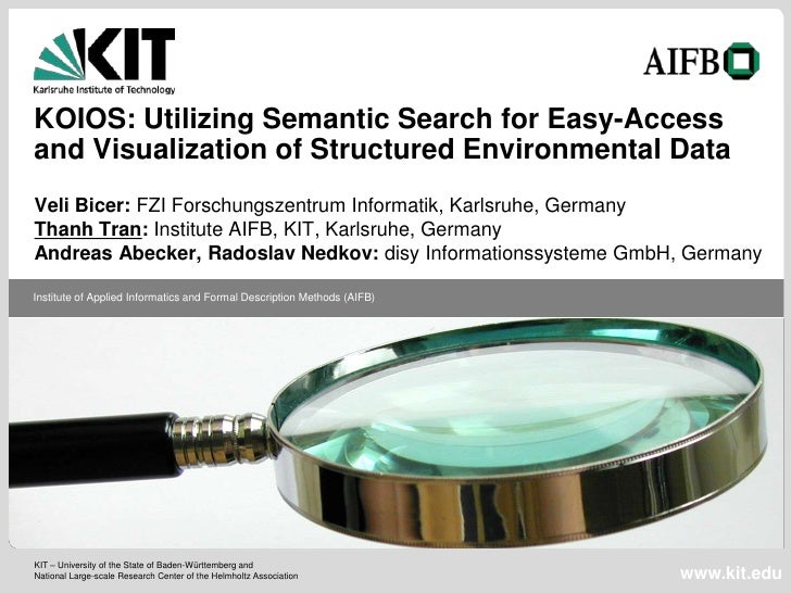 KOIOS: Utilizing Semantic Search for Easy-Accessand Visualization of Structured Environmental DataVeli Bicer: FZI Forschun...