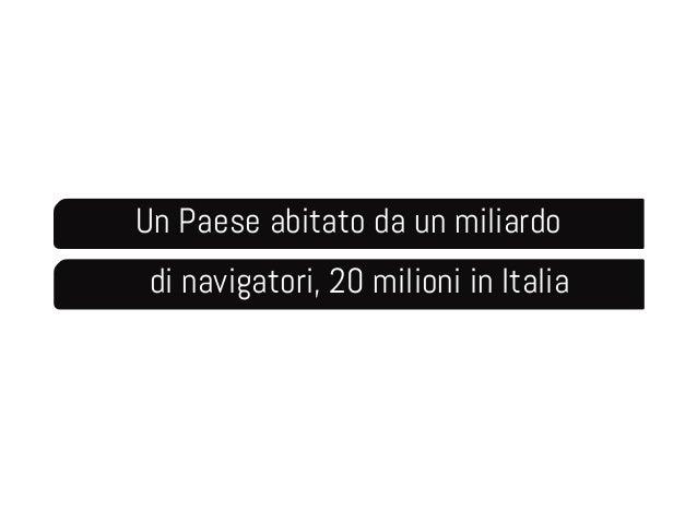 Un Paese abitato da un miliardo  di navigatori, 20 milioni in Italia