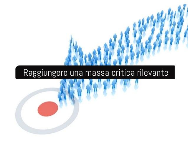 Raggiungere una massa critica rilevante