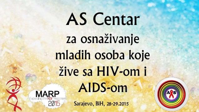 AS Centar za osnaživanje mladih osoba koje žive sa HIV-om i AIDS-om Sarajevo, BiH, 28-29.2015