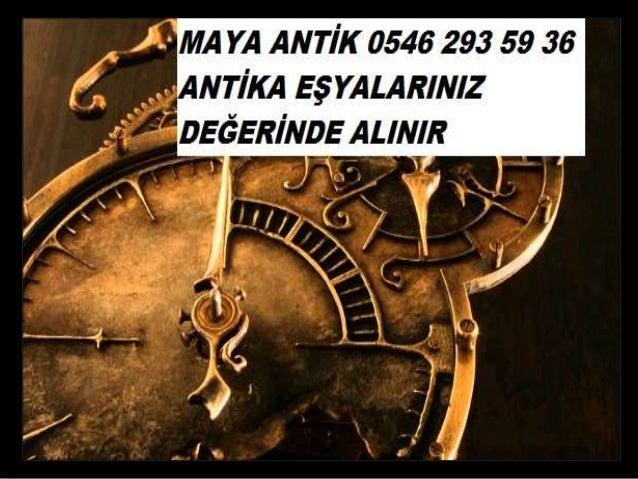 ANTİKA EŞYALARINIZ DEĞERİNDE ALINIR 0546 293 59 36