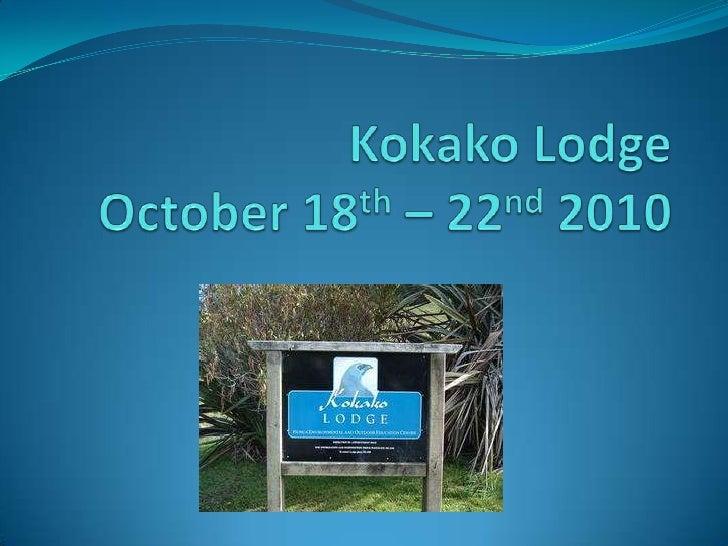 Kokako LodgeOctober 18th – 22nd 2010<br />