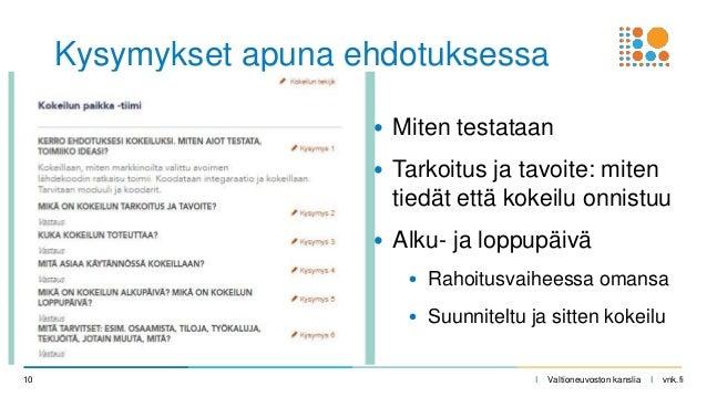 I Valtioneuvoston kanslia I vnk.fi Kysymykset apuna ehdotuksessa • Miten testataan • Tarkoitus ja tavoite: miten tiedät et...